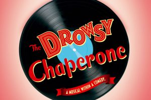 The Drowsy Chaperone: A Musical Within a Comedy Music