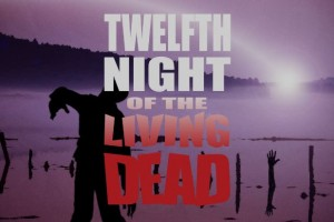 primary-Twelfth-Night-of-the-Living-Dead-1477099067